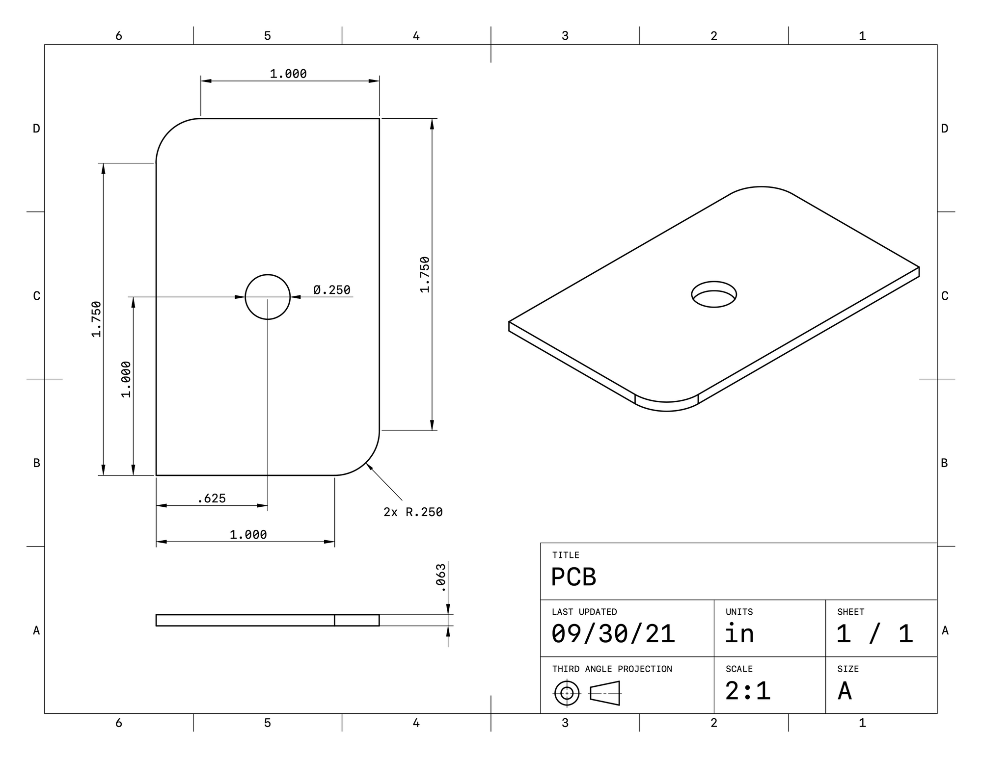 Dimensions of the PCB. The PCB should be a rectangle 1.25 inches by 2.00 inches, with a 0.25 radius fillet on the lower right and lower left corners. Additionally, there is a 0.25 inch diameter hole at the middle of the board. The entire board should by 0.063 inches thick.